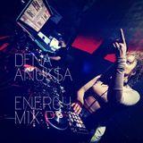 DENA ANUK$A ENERGY MIX PT 1