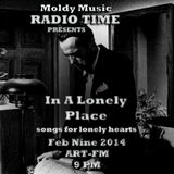 Moldy Music Radio Time: In a Lonely Place 02.09.14