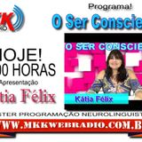 Programa O Ser Consciente 21/07/2016 - Kátia Félix