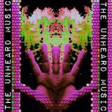 +The Unheard Music+ 4/25/17