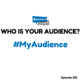 Branding Talent | Podcast 102: How To Find Your Audience