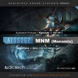 Audiotech Podcast // Episode Ill, Set #39 by our Resident DJ MNM (Monomix)