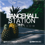 SELECTA KILLA & UMAN - DANCEHALL STATION SHOW #269
