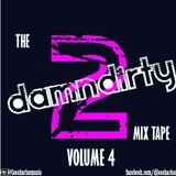 The 2DamnDirty mixtape ......vol 4