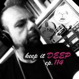 Keep It Deep Ep 114