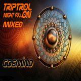 (TRIPTROL) -Night Full on- (mixed)