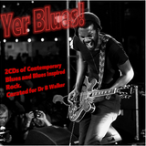 Yer Blues! Vol 2 Blues Rock and Dirty R&B