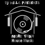 DJ Willz Presents More Than House Music