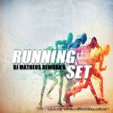 DJ MATHEUS REWORK'S RUNNING SET