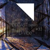 Dancing In podcast #33 w/ D-Vibe | 26DEC16 | Season 6