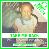 Take Me Back - Vol.6 - The Summer Jams Edition (Old School Hip-Hop & RNB) - @DJScyther