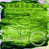James Bay - Holdback The River (Hartmut Kiss Edit)
