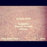 """Reggaeton Summer Nostalgy"" (Dj Xapa Kente/ EasyClass Prod 2014)"