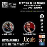 NEW YORK IS THE ANSWER - EPISODE 25 - GUEST DJs - JESSICA HERRERA & J LOUIS