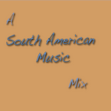A South American Music Mix