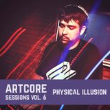 Physical Illusion - Artcore Sessions vol. 6
