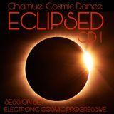 ECLIPSED CD1. CHAMUEL. COSMIC DANCE. SET SESSION DINAMIC. Electronic Cosmic Progressive