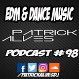 PodCast Patrick Alves #98 EDM & Dance Music