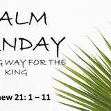 54: Sunday 14 April '19. Matthew 21: 1 - 11