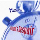 "Michael Scot ""A Second's Despair"""