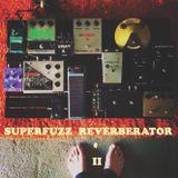 Superfuzz Reverberator # II