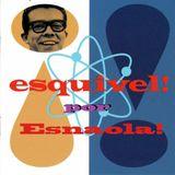 ESQUIVEL! por ESNAOLA! special tribute
