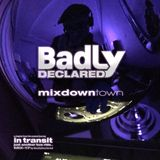 Badly Declared - mixdown-town MIX-17