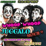 Whoop Whoop Juggalo Hour #9