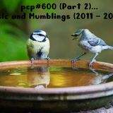 PCP#600 (Part 2) ... Music and Mumblings (2011 - 2018) ...