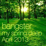Bangster Mixtape 1 (April 2013) (my spring deep)