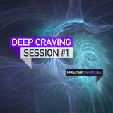 Deep Craving - Session 1