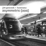 Jim Geovedi x Koweasu - Asymmetric [AAA]