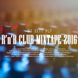 Dj Zett - R'n'B Club Mixtape (August 2016)