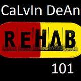 REHAB 101 - CaLvIn DeAn