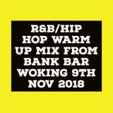 RNB record from warm up at Bank Bar Woking 9th November 2018