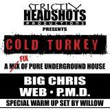 Strictly Headshots (LiveMix) Cold Turkey - Underground & Classic House