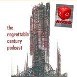 #099 The Regrettable Century Part 2 TEASER