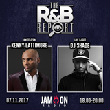 THE R&B REPORT | 7.11.2017 | Special Guests: KENNY LATTIMORE, DJ SHADE & JODIE ABACUS