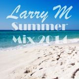 LARRY M - Summer mix 2014