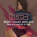DJ REG - 7min Booty-Twerk-Shake-Minimix January 2018