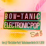 DJ BOW-tanic pres. Electronic Pop (Set 3)