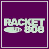 Racket 808 :: Mixtape 004