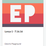 Lonya Guest Mix for Electric Playground 101 - WKQX - Chicago - 16 July 2016