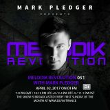 MELODIK REVOLUTION 051 WITH MARK PLEDGER