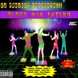 Disco Mix Latino - Mixed by Cj Project ( Mega Medley )