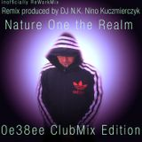 Nature One the Realm inofficially ReWorkMix - 0e38ee ClubMix  produced by DJ N.K. Nino Kuczmierczyk