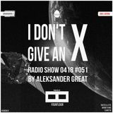 [IDGAX051 | Vinyl Edition] I Don't Give An X radio show by Aleksander Great