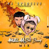 DJ Xplosive - Anuel AA vs Bad Bunny Mix