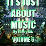 It's Just About Music By Thony Ritz (Volume 6)
