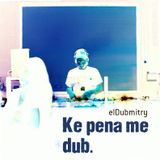Dubmitry_Ke pena me Dub mix_ Noviembre 2011